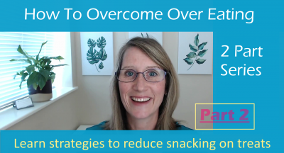 How to Overcome Over-Eating Part 2